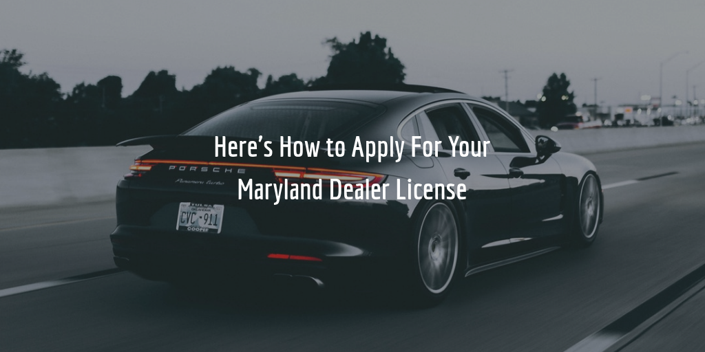 Maryland dealer license guide