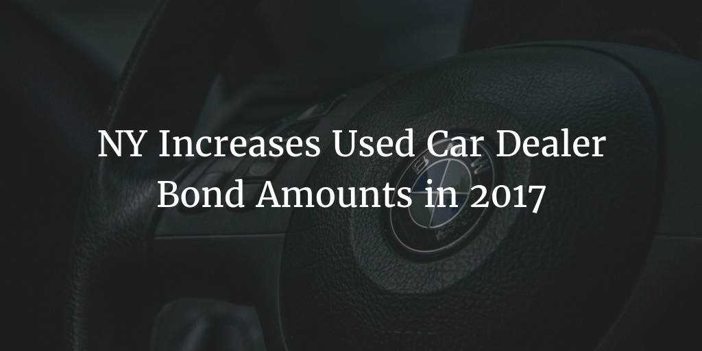 New amounts for NY used car dealer bonds in 2017