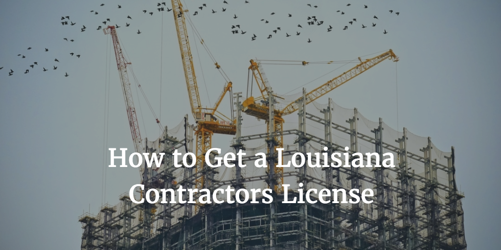 Get Your Louisiana Contractors License