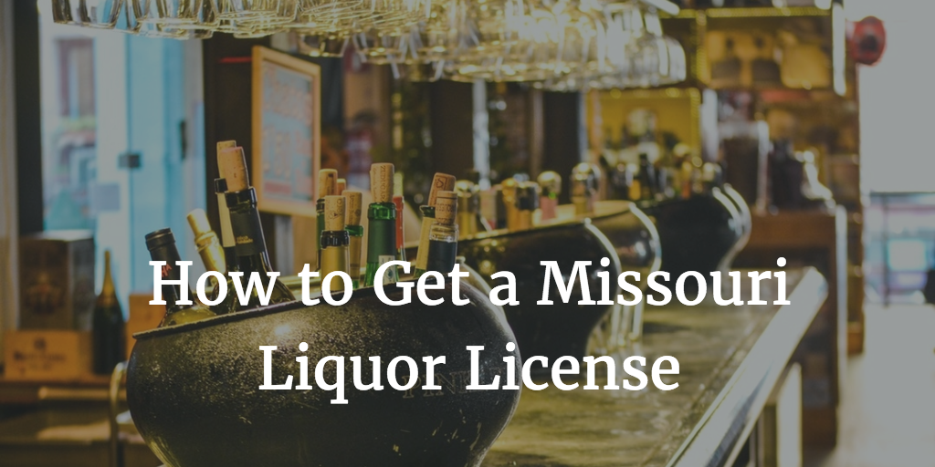 How to Get a Missouri Liquor License