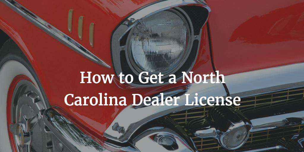 How to Get a North Carolina Dealer License