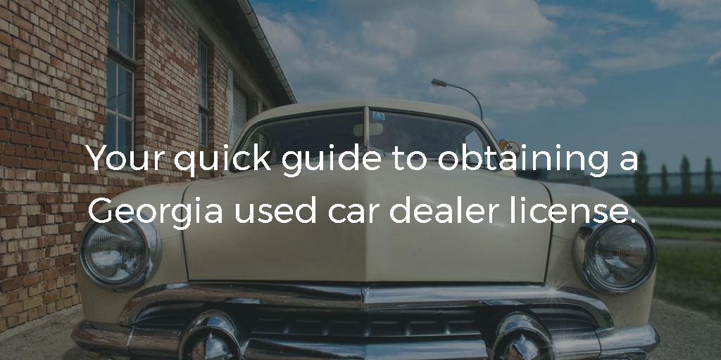 How to Get a Georgia Used Car Dealer License