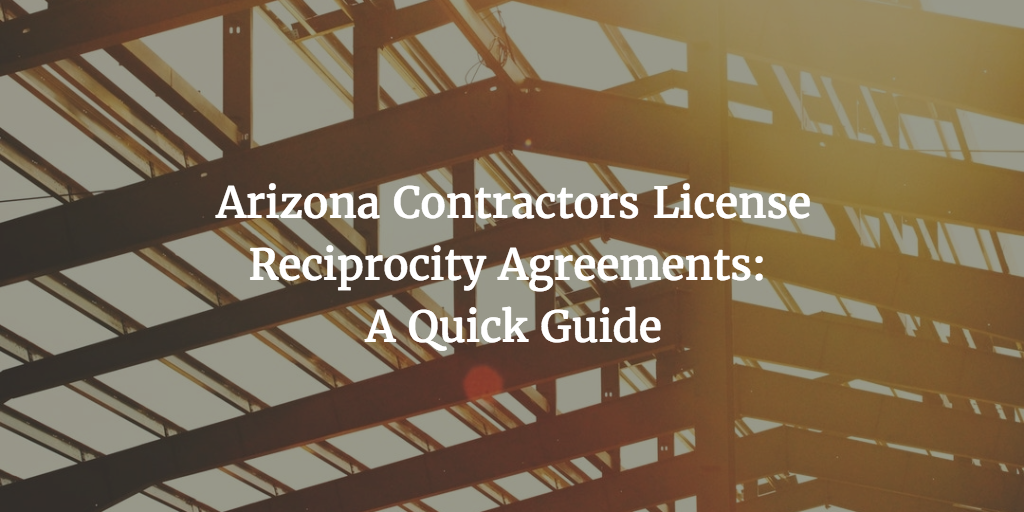 Guide to arizona contractors license reciprocity arizona contractors license reciprocity agreements a quick guide platinumwayz