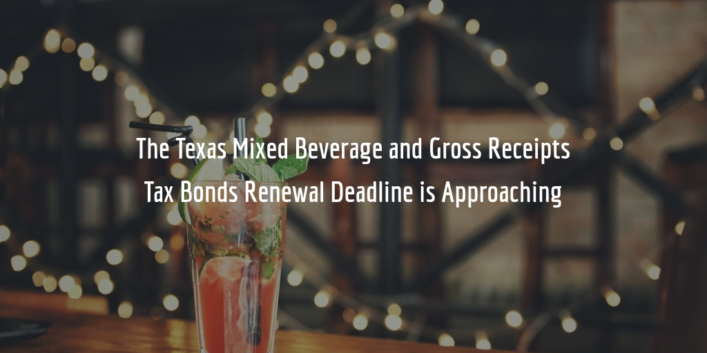 Texas Mixed Beverage and Gross Receipts Tax Bonds Renewal Deadline Approaching