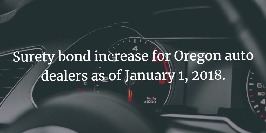 Oregon Auto Dealer Bond Increase