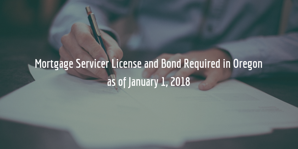 Oregon mortgage servicer license and bond requirements