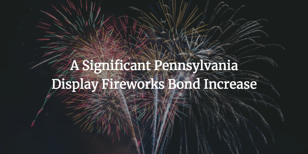 A Significant Pennsylvania Display Fireworks Bond Increase