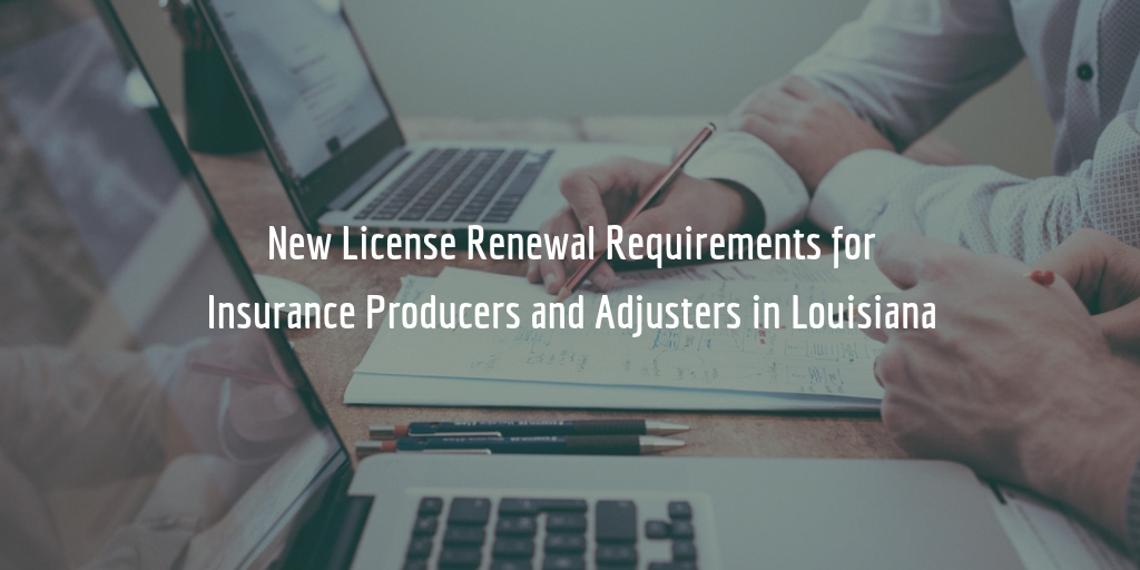 New license renewal requirements for Louisiana producers and adjusters
