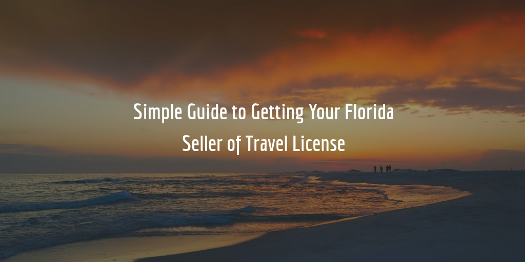 Florida Seller of Travel License Guide