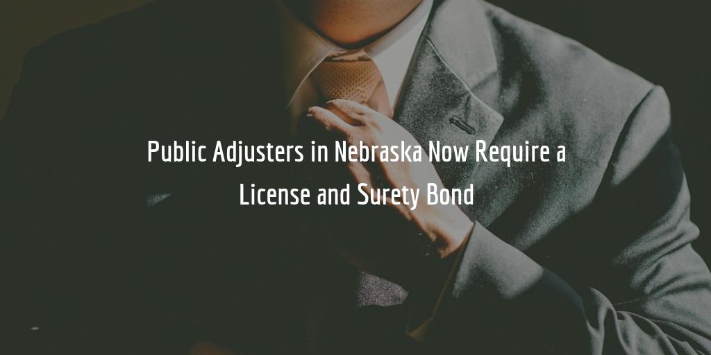 Nebraska public adjuster bond and license requirement