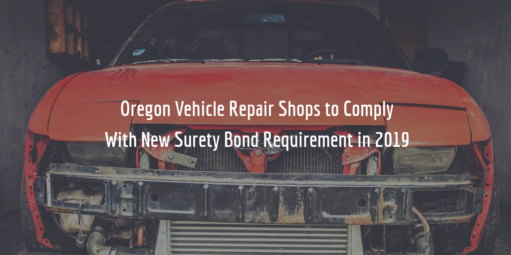 Surety bond requirement for Oregon auto repair shops in 2019