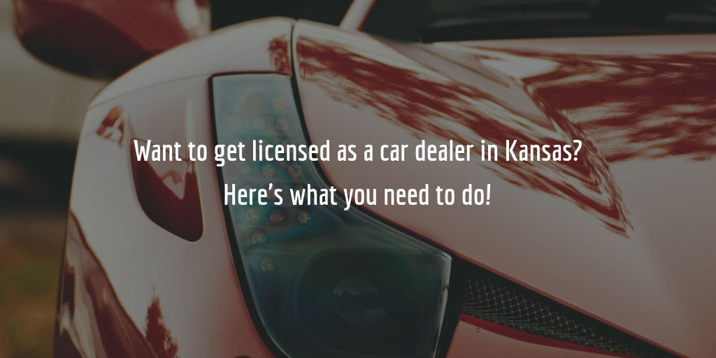 Kansas dealer license guide