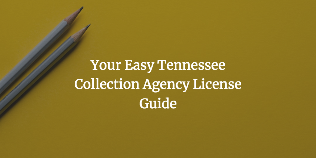 Tennessee Collection Agency License Guide
