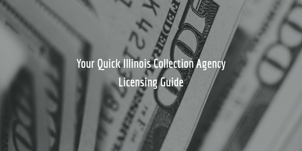 Illinois Collection Agency License Guide