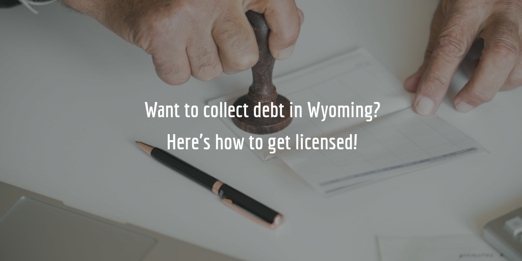 Wyoming debt collection agency license guide