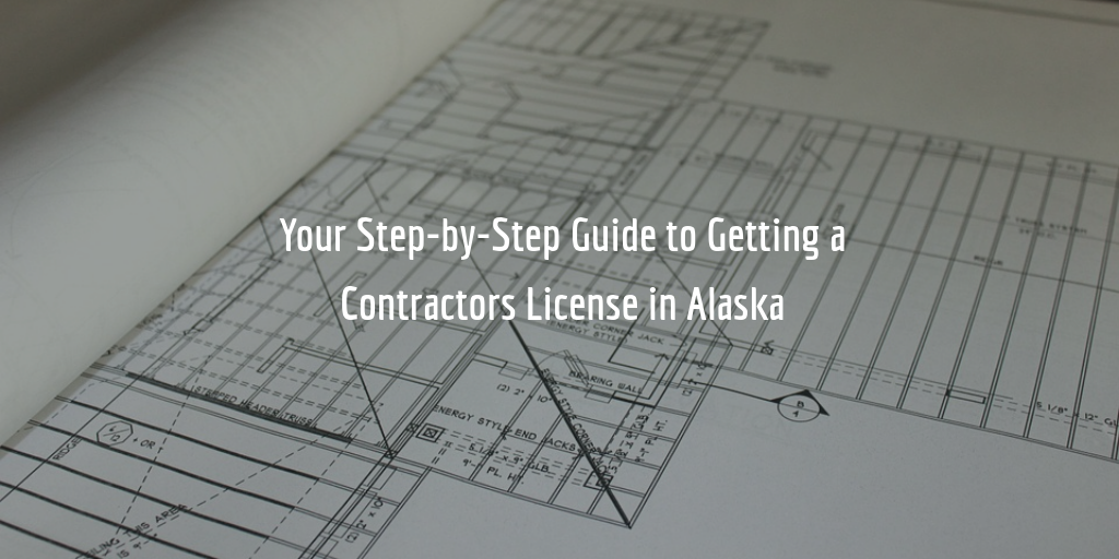 How To Get An Alaska Contractors License