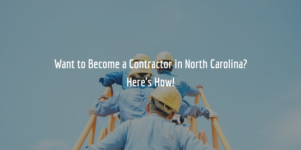 Guide to getting an NC contractors license