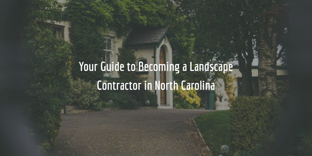 North Carolina landscape contractor license guide