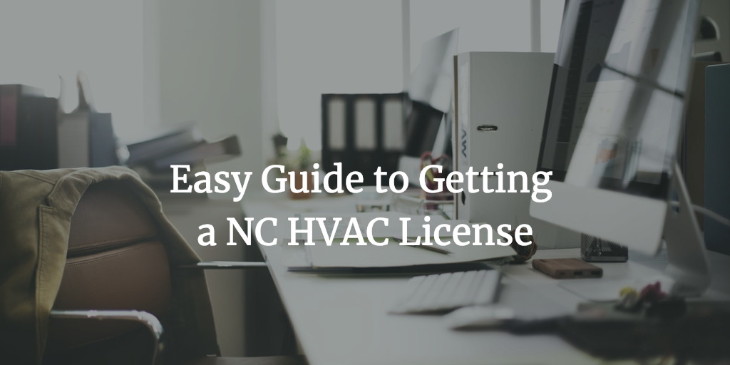 Your Easy Guide to Getting an NC HVAC License
