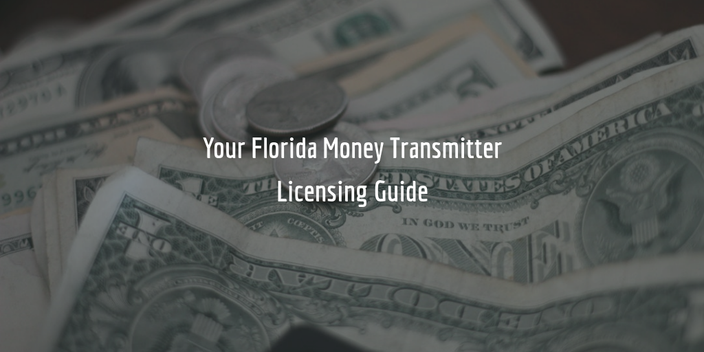 Money Transmitter License in Florida [Guide[