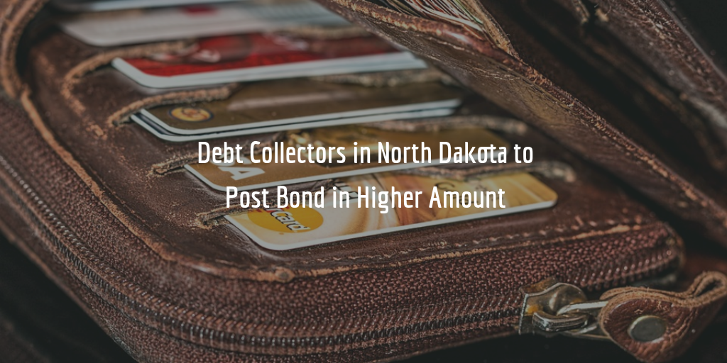 North Dakota Collection Agency Bond Increase