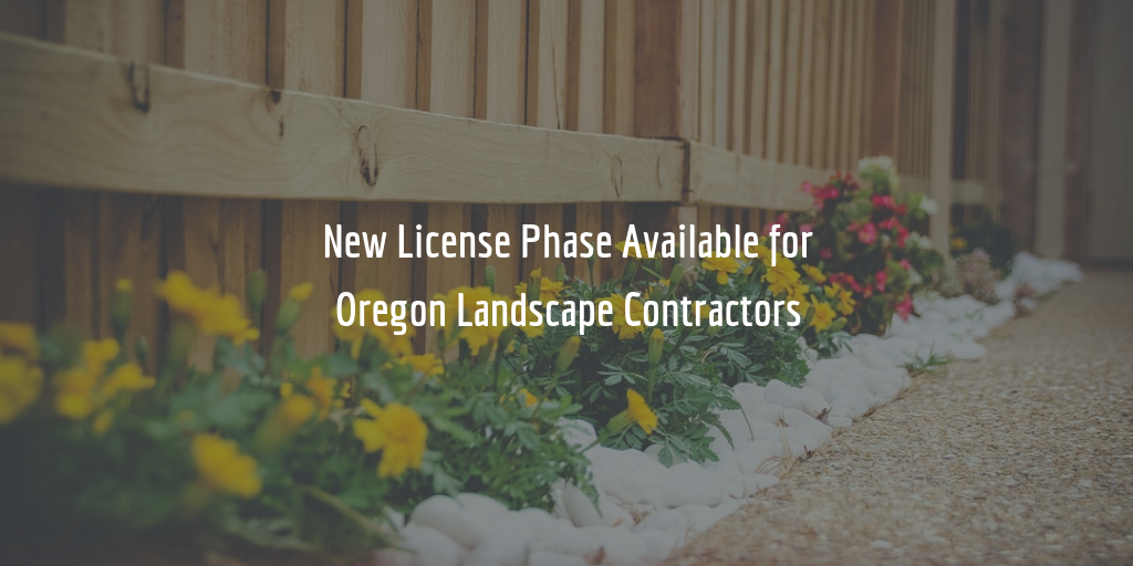 New Oregon modified landscape contractor license