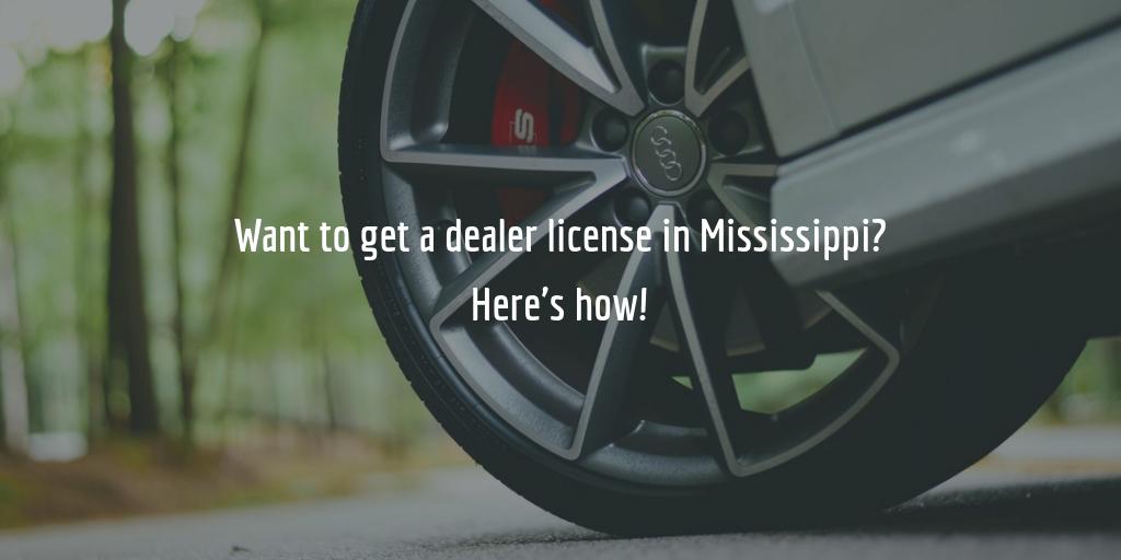 Mississippi dealer license guide