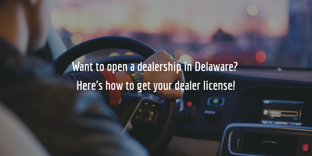 complete delaware dealer license guide