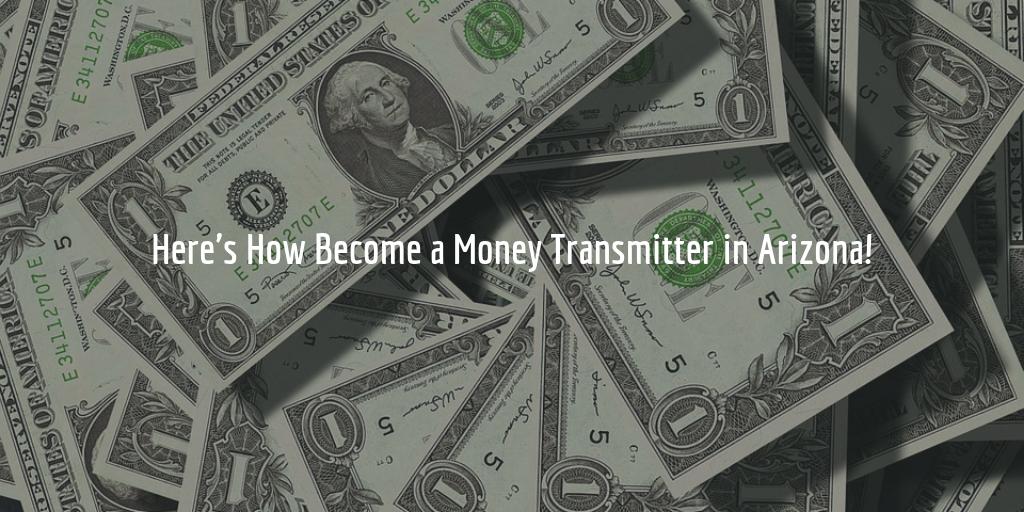 arizona money transmitter license guide