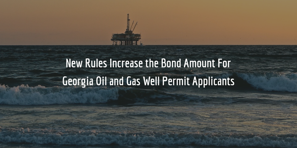 Georgia oil and gas well surety bond requirements
