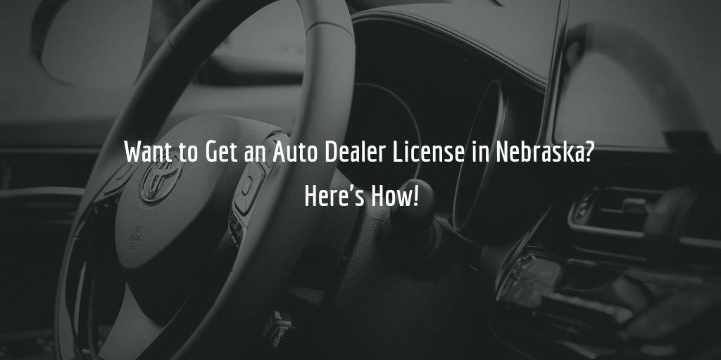 Nebraska dealer license guide
