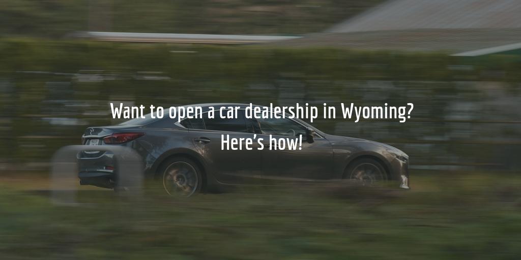 Wyoming dealer license guide