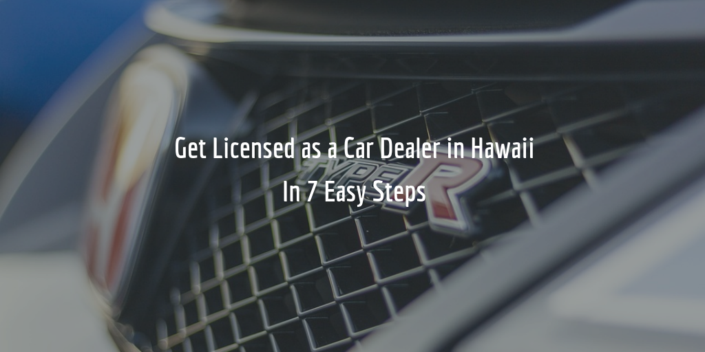 hawaii dealer license guide