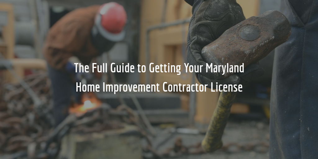 Maryland home improvement contractor license guide