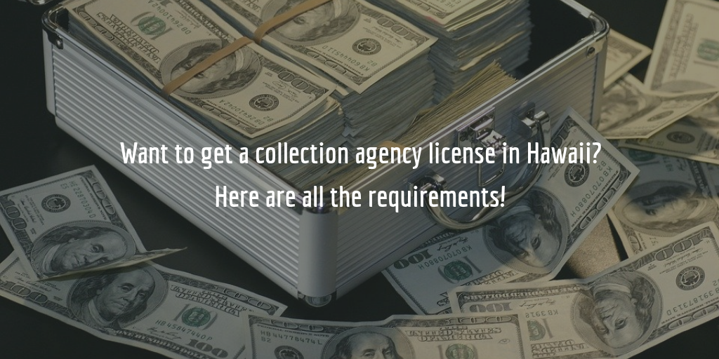 Hawaii collection agency license guide