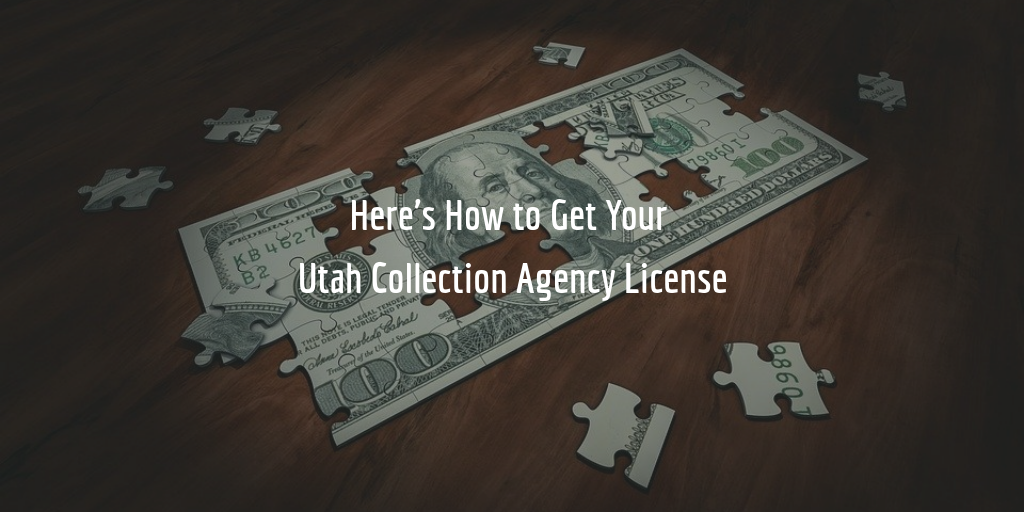 Utah Collection Agency License Guide