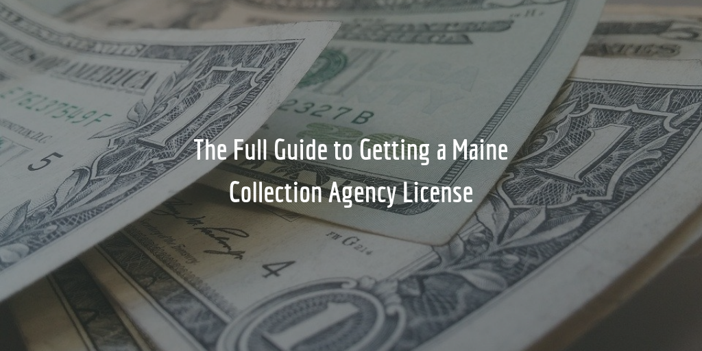 Maine collection agency license guide