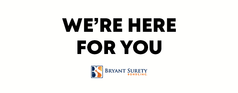 Bryant Surety Bonds is Open during COVID-19 pandemic