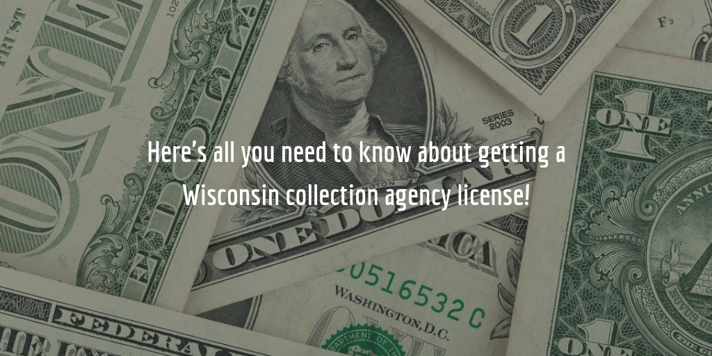Wisconsin collection agency license guide