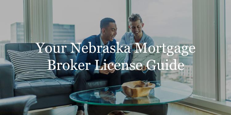 Nebraska mortgage broker license guide