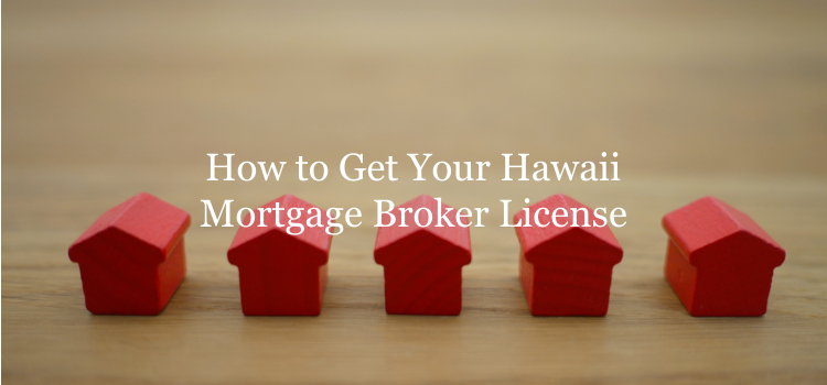 Hawaii mortgage broker license guide