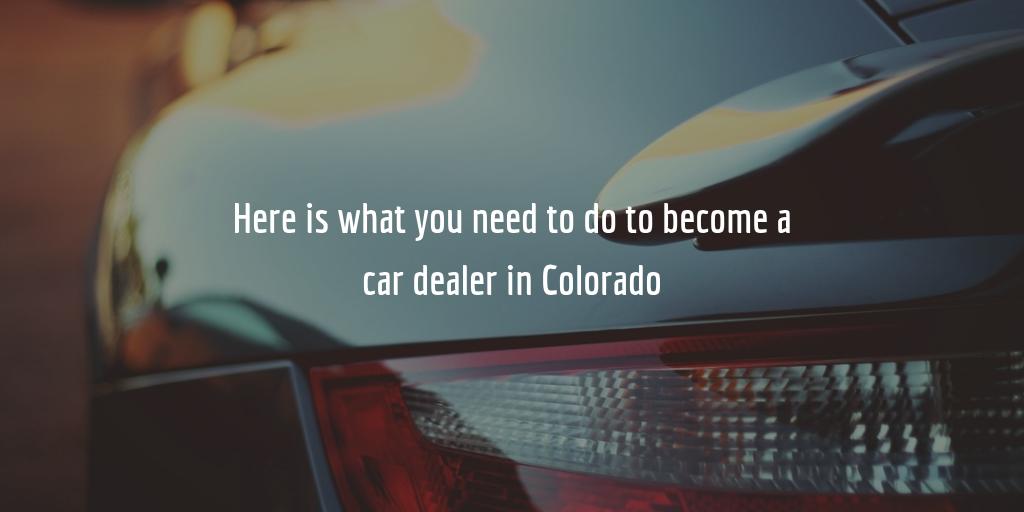 how to get a colorado dealer license