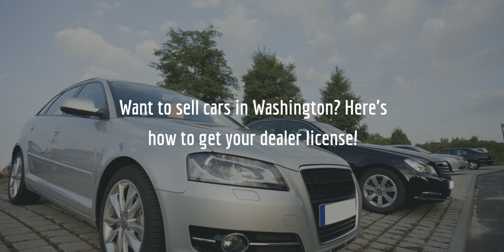 how to get a washington dealer license