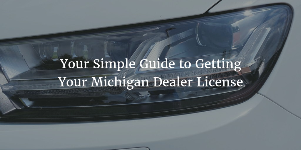 how to get a michigan dealer license